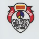 Embroidered Military Patch Vietnam If you haven't been there Shut Your Mouth 3""