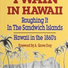 Mark Twain in Hawaii : Roughing It in the Sandwich Islands 1860s - Paperback Book