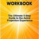 Out-of-Body Workbook: 5-Step Guide to Astral Projection by Dr. Jill Ammon-Wexler