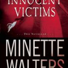 Innocent Victims : Two Novellas by Minette Walters - Hardcover Fiction