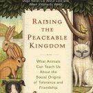 Raising the Peaceable Kingdom by Jeffrey Moussaieff Masson - Hardcover Zoo Memoir