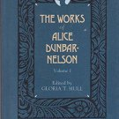 The Works of Alice Dunbar-Nelson Vol 1 Paperback 19th Century Black Women Writers