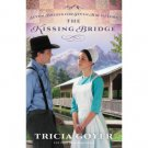 The Kissing Bridge by Tricia Goyer - A Novel in Trade Paperback