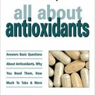 All About Antioxidants by Richard A. Passwater, Ph.D. - Softcover Booklet