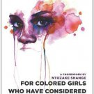 For Colored Girls Who Have Considered Suicide/When the Rainbow is Enuf : by Ntozake Shange