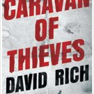 Caravan of Thieves by David Rich : A Novel in Hardcover