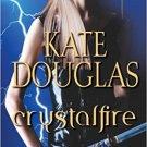 Crystalfire by Kate Douglas - Mass Market Paperback Fiction