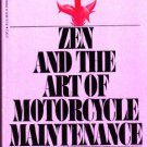 Zen and the Art of Motorcycle Maintenance by Robert M Pirsig - Paperback USED Classics