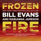 Frozen Fire by Bill Evans and Marianna Jameson - Mass Market Paperback Fiction