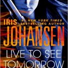 Live to See Tomorrow by Iris Johansen - Mass Market Paperback Fiction