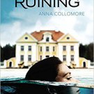The Ruining by Anna Collomore - Hardcover Fiction YA Young Adult Readers