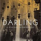 Darling : A Spiritual Autobiography by Richard Rodriguez - Hardcover