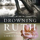 Drowning Ruth by Christina Schwarz - Paperback Fiction