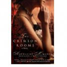The Crimson Rooms : A Novel in Trade Paperback by Katharine McMahon