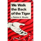 We Walk the Back of the Tiger by Patricia A. Murphy - Paperback USED Lesbian