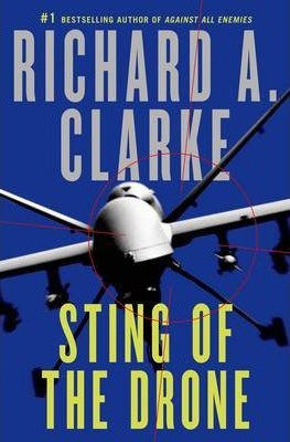 Sting of the Drone by Richard A. Clarke - Hardcover Fiction