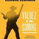Valdez Is Coming : A Novel by Elmore Leonard - Paperback