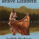 Brave Lizabeth by Judith Hudson - Paperback Fiction