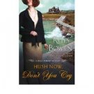 Hush Now, Don't You Cry : A Molly Murphy Mystery by Rhys Bowen in Hardcover