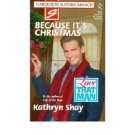 Because It's Christmas : A Harlequin Super Romance by Kathryn Shay - Paperback USED