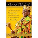 King Peggy : The Royal Destiny of an American Secretary - Hardcover Biography