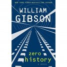 Zero History by William Gibson - A Novel in Hardcover