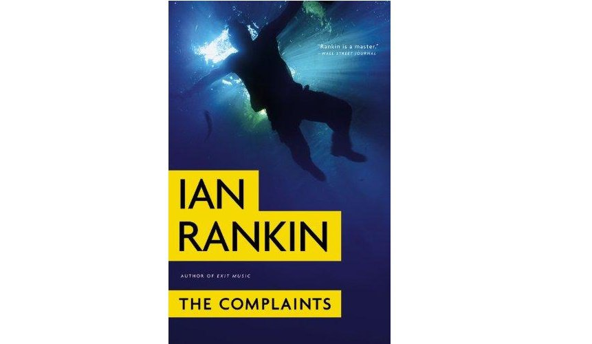 The Complaints by Ian Rankin - Hardcover Fiction