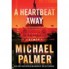 A Heartbeat Away by Michael Palmer - Hardcover Suspense