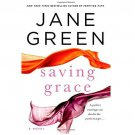 Saving Grace : A Novel by Jane Green - Hardcover FIRST EDITION