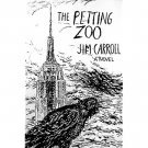 The Petting Zoo : A Novel in Hardcover by Jim Carroll Fiction Literature