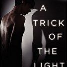 A Trick of the Light by Lois Metzger - Paperback
