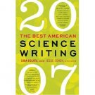 The Best American Science Writing 2007 by Gina Kolata, editor - Paperback