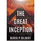 The Great Inception : Satan's Psyops from Eden to Armageddon by Derek P. Gilbert