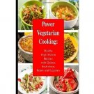 Power Vegetarian Cooking : Healthy High Protein Recipes - Paperback