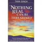 Nothing Real Can Be Threatened (ACIM) by Tara Singh - Paperback USED