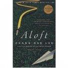 Aloft : A Novel by Chang-Rae Lee - Paperback USED Fiction