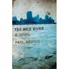 Ten Mile River : A Novel in Hardcover by Paul Griffin - Young Adult