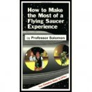 How to Make the Most of a Flying Saucer Experience by Professor Solomon