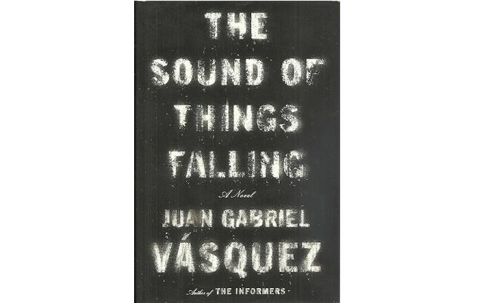 The Sound of Things Falling : A Novel in Hardcover by Juan Gabriel Vásquez