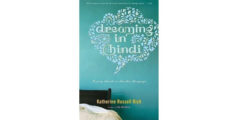 Dreaming in Hindi : by Katherine Russell Rich - Trade Paperback USED