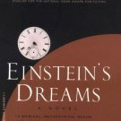 Einstein's Dreams : A Novel in Paperback by Alan Lightman