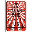 The Year She Left Us : A Novel by Kathryn Ma - Hardcover Fiction
