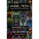 Angel Tech : Guide to Reality Selection 3rd Edition by Antero Alli - Paperback