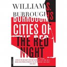 Cities of the Red Night : A Novel by William S. Burroughs - Paperback