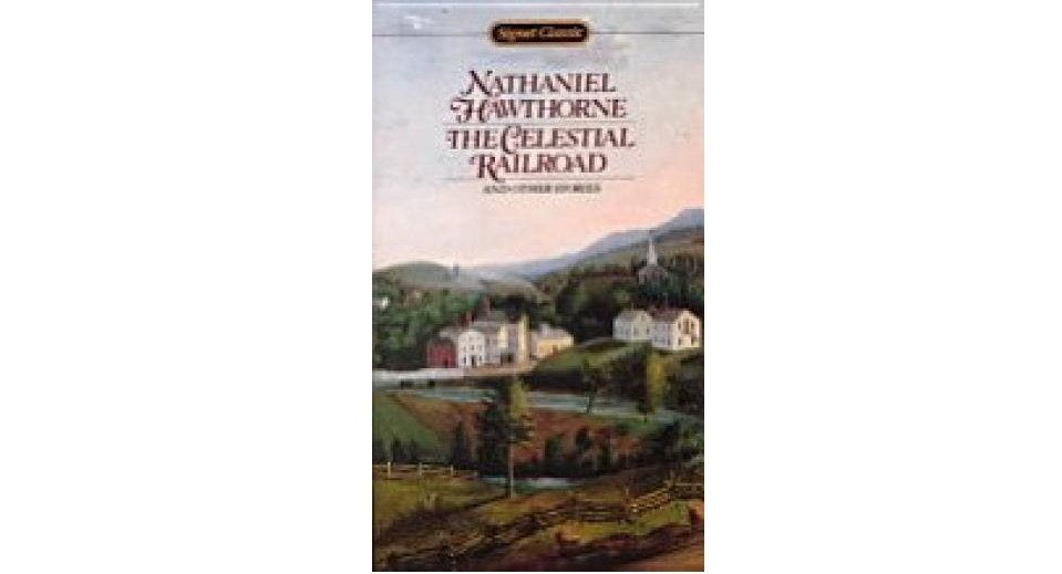 The Celestial Railroad and Other Stories by Nathaniel Hawthorne - Paperback USED