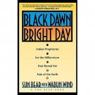 Black Dawn, Bright Day by Sun Bear with Wabun Wind - Paperback Prophecy