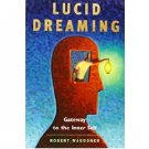 Lucid Dreaming : Gateway to the Inner Self by Robert Waggoner - Paperback