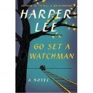 Go Set a Watchman : A Novel by Harper Lee - Hardcover Fiction