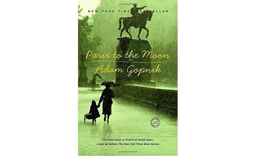Paris to the Moon by Adam Gopnik - Paperback Memoir