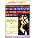 Living with the Passive Aggressive Man by Scott Wetzler, Ph.D. - Paperback USED